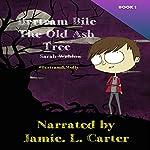 The Old Ash Tree (Bertram Bile): Bertram and Molly, Book 1 | Sarah Weldon
