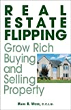 Real Estate Flipping, Mark B. Weiss and Tere Drenth, 1593370180