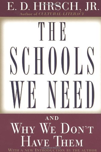 The Schools We Need: And Why We Don't Have Them by E.D. Hirsch Jr. (1999-08-17)