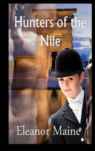 Hunters of the Nile: (The Hunters: Book 1) (Volume 1)