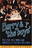 Barry & 'the Boys' : The CIA, the Mob and America's Secret History
