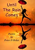 Until the Rain Comes, Peter D. Hehir, 1291637974