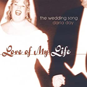 Amazon Love Of My Life The Wedding Song Darla Day MP3 Downloads