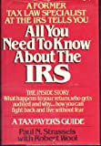 All You Need to Know about the IRS, Paul N. Strassels and Robert Wool, 0394507479