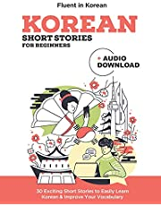 Korean Short Stories for Beginners + Audio Download: Improve your reading and listening skills in Korean