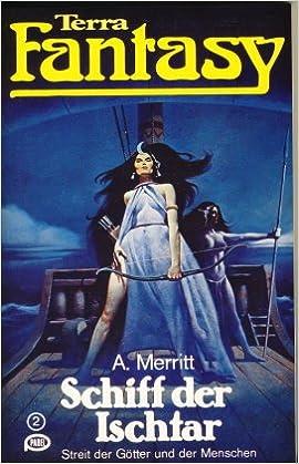 Abraham Merritt - Das Schiff der Ischtar (Teil 1)