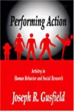 img - for Performing Action: Artistry in Human Behavior and Social Research book / textbook / text book