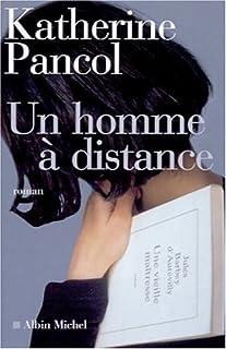 Un homme à distance, Pancol, Katherine