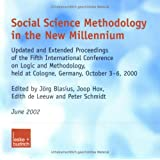 Social Science Methodology in the New Millennium. Updated and Extended Proceedings of the 5th International Conference on Logic and Methodology held in Cologne, Germany, October 3-6, 2000