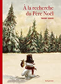 A la recherche du Père Noël par Thierry Dedieu