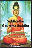 Siddhartha Gautama Buddha: The Mind Is Everything What You Think You Become