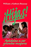 img - for Hijas! Ayudelas A Ser Grandes Mujeres (Spanish Edition) book / textbook / text book
