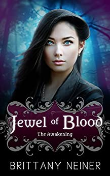 Jewel of Blood: The Awakening by [Neiner, Brittany]