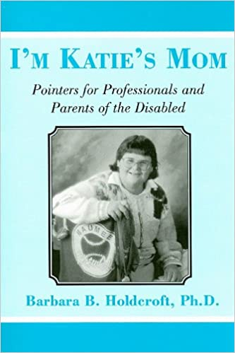 I'm Katie's Mom: Pointers for Professionals and Parents of