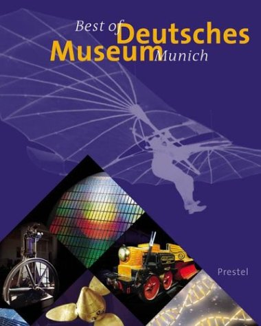 Deutsches Museum: Ingenious Inventions and Masterpieces of Science and Technology