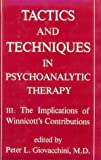 Tactics and Techniques in Psychoanalytic Therapy, Peter L. Giovacchini, 0876687893