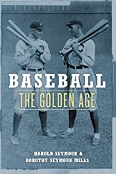 Baseball: The Golden Age (Oxford Paperbacks)