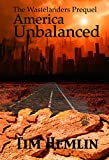 img - for America Unbalanced: The Wastelanders Prequel book / textbook / text book