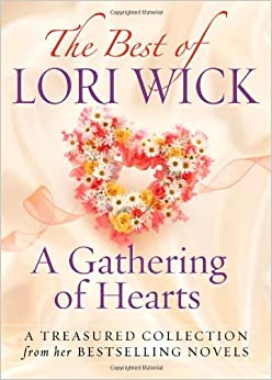 Book The Best of Lori Wick...A Gathering of Hearts: A Treasured Collection from Her Bestselling Novels by Lori Wick (2009-10-01)