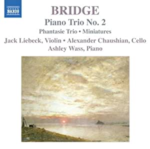 Frank Bridge: Piano Trio No. 2; Phantasie Trio; Miniatures