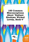download ebook 100 common misconceptions about radiant shadows: wicked lovely, book 4 pdf epub
