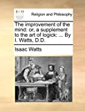 The Improvement of the Mind, Isaac Watts, 1140696157