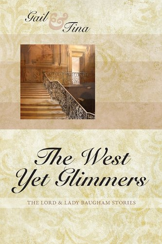 The West Yet Glimmers (Lord & Lady Baugham Book 3)