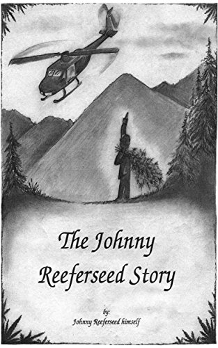 The Johnny Reeferseed Story