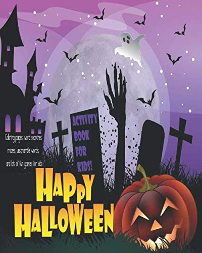 Unscramble The Words Halloween (Happy Halloween, Activity Book For Kids!: Unleash Your Child's Creativity With These Fun Games And Puzzles Halloween Activity Book For Children Age 6 ... Game | Hangman | Coloring &)