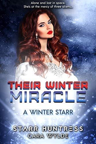 Their Winter Miracle: A Reverse Harem Sci-Fi Romance (A Winter Starr Book 3)