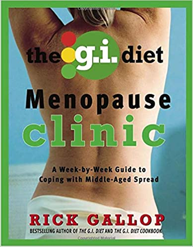 The G I  Diet Menopause Clinic: Rick Gallop: 9780307357083
