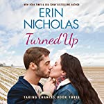 Turned Up: Taking Chances, Book 3 | Erin Nicholas