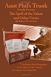 Aunt Phil's Trunk Proudly Presents: Bringing Alaska's history alive! by Service, Robert W, Bill, Laurel Downing (2014) Paperback