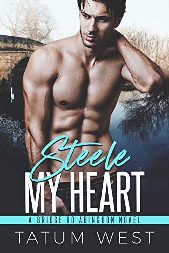 Steele My Heart (Bridge to Abingdon Book 1)