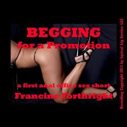 Begging for a Promotion: A First Anal Office Sex Short
