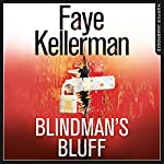 Blindman's Bluff: Peter Decker and Rina Lazarus Series, Book 18 | Faye Kellerman