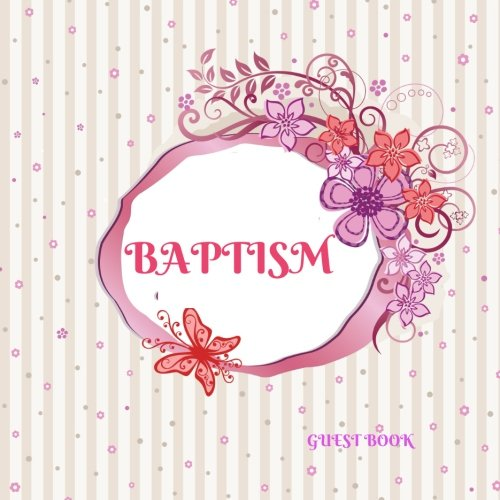 """Download Baptism Guest Book: Keepsake Message Log With 100 Formatted Lined & Unlined Pages With Gift Log, Quotes, Photo Pages, For Family And Friends To Write ... 8.5""""x8.5"""" Paperback (Baby Guest) (Volume 21) ebook"""