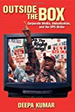 Outside the Box: Corporate Media, Globalization, and the UPS Strike (History of Communication)