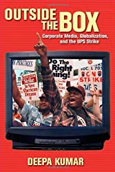 Outside the Box: Corporate Media, Globalization, and the UPS Strike (The History of Communication)