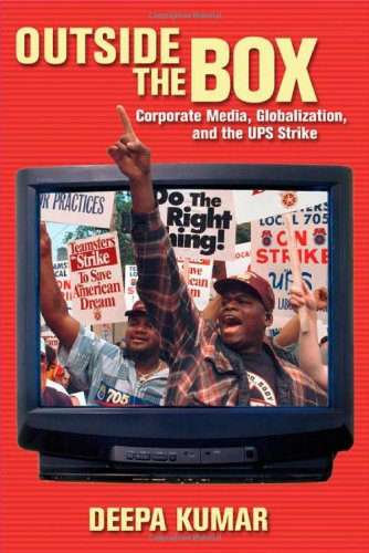 outside-the-box-corporate-media-globalization-and-the-ups-strike-history-of-communication