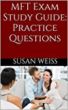 MFT Exam Study Guide: Practice Questions for the Marriage and Family Therapy Exam (AMFTRB Study Guide)