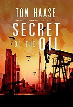 Secret of the Oil (Donavan Chronicles Book 1) by [Haase, Tom]