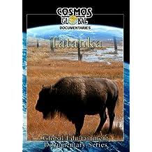Cosmos Global Documentaries  TATANKA