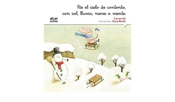 Ríe el cielo de contento, con sol, lluvia, nieve o viento: CARMEN GIL: 9788498457537: Amazon.com: Books