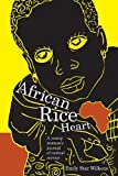 Front cover for the book African Rice Heart by Emily Star Wilkens