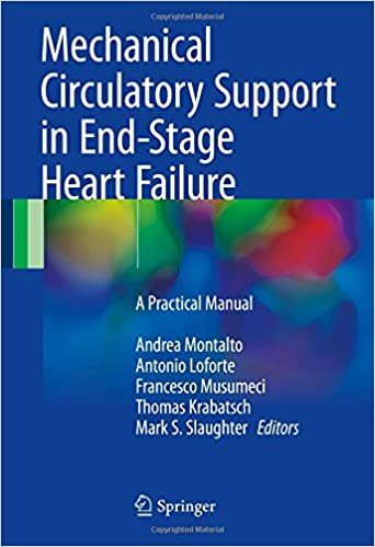 Mechanical Circulatory Support in End-Stage Heart Failure: A Practical Manual