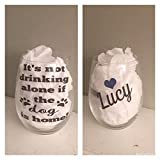 gift for dog lover - gift for animal lover - pet lover gift - its not drinking alone if the dog is home - custom wine glasses - personalized wine glasses - gift for daughter - gift for friend