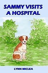 Sammy Visits a Hospital (Sammy the Dog) (Volume 2)