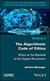 The Algorithmic Code of Ethics: Ethics at Bedsideof the Digital Revolution