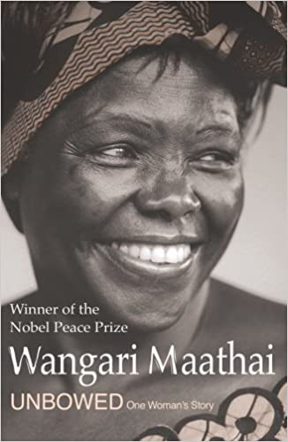 Book Unbowed: My Autobiography: One Woman's Story by Wangari Maathai (2007-02-01)